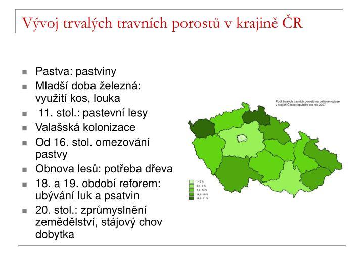 Vývoj trvalých travních porostů v krajině ČR