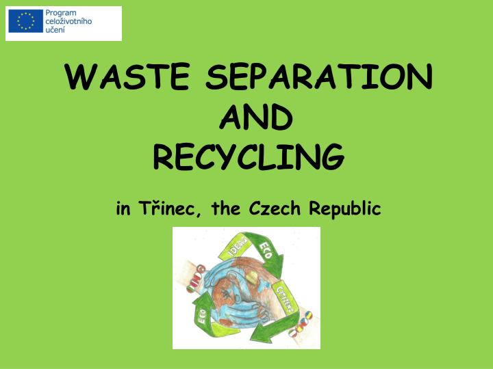 waste separation and recycling in t inec the czech republic n.