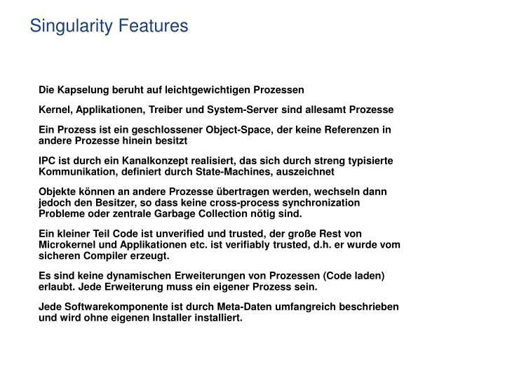 Singularity Features