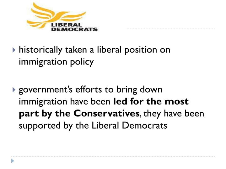 historically taken a liberal position on immigration policy