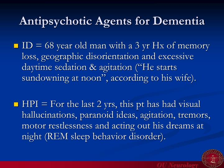 Antipsychotic Agents for Dementia