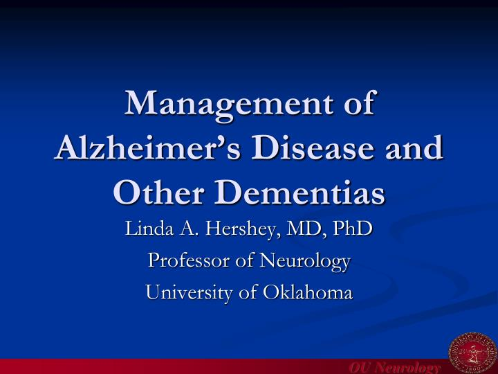 Management of alzheimer s disease and other dementias