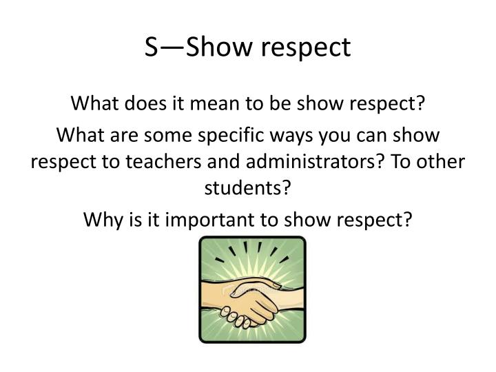 S—Show respect