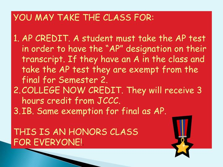 YOU MAY TAKE THE CLASS FOR: