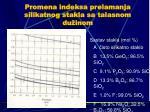 promena indeksa prelamanja silikatnog stakla sa talasnom du inom