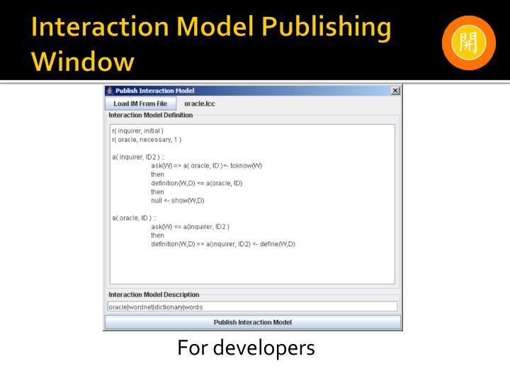 Interaction Model Publishing Window
