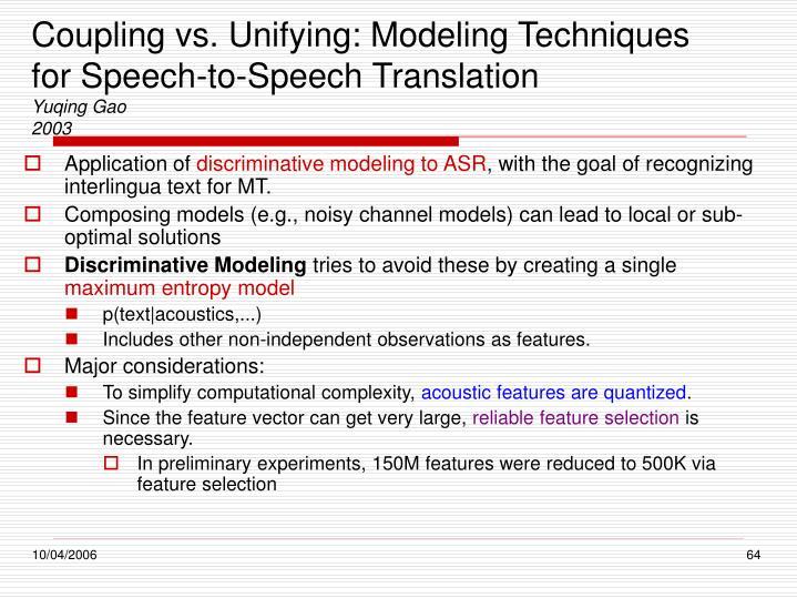 Coupling vs. Unifying: Modeling Techniques for Speech-to-Speech Translation