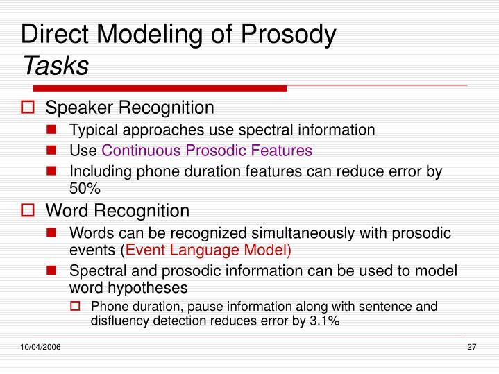 Direct Modeling of Prosody