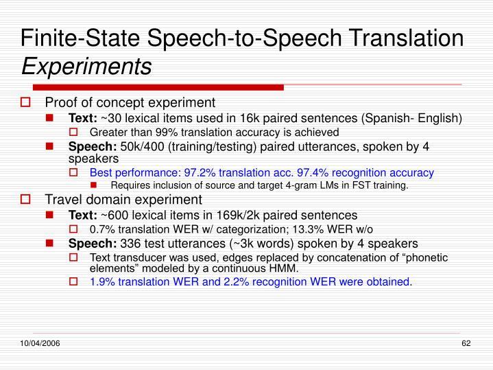 Finite-State Speech-to-Speech Translation
