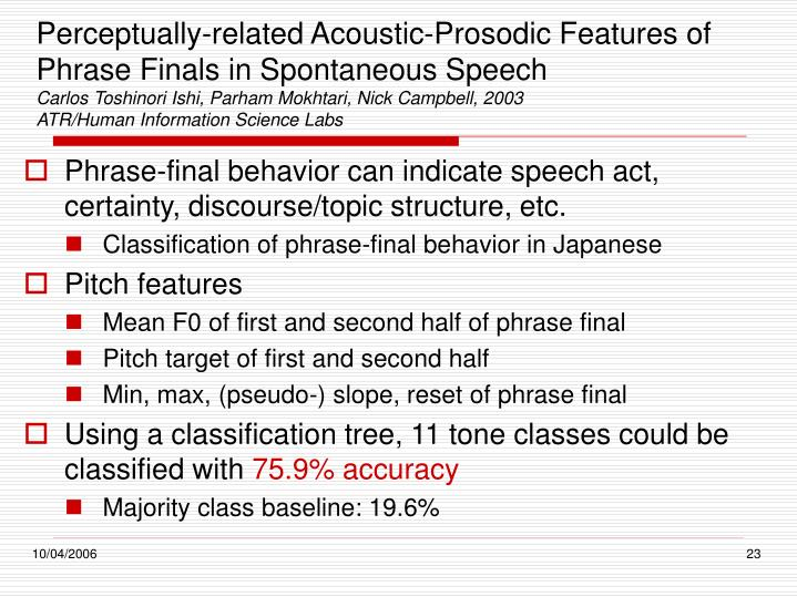 Perceptually-related Acoustic-Prosodic Features of Phrase Finals in Spontaneous Speech
