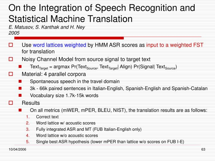 On the Integration of Speech Recognition and Statistical Machine Translation