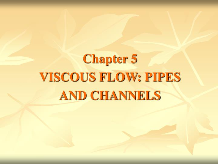 chapter 5 viscous flow pipes and channels n.