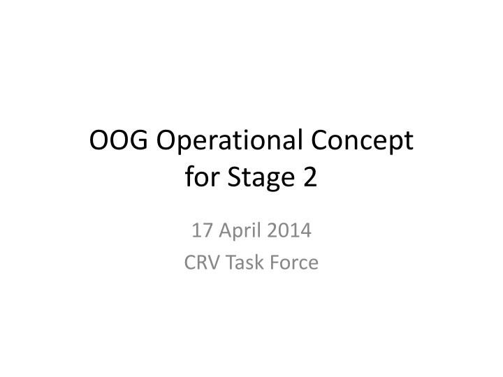 oog operational concept for stage 2