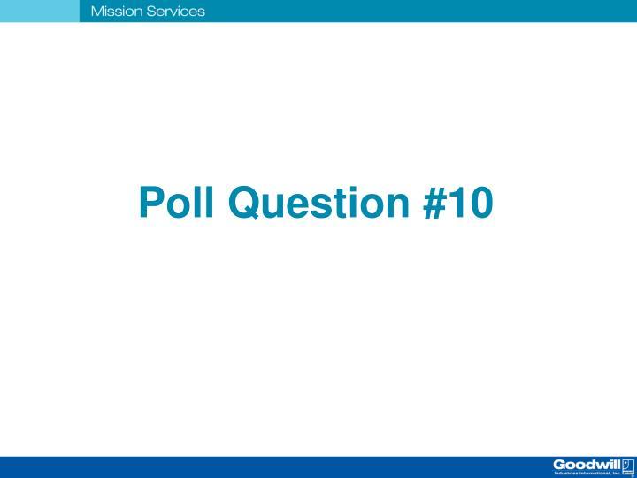 Poll Question #10