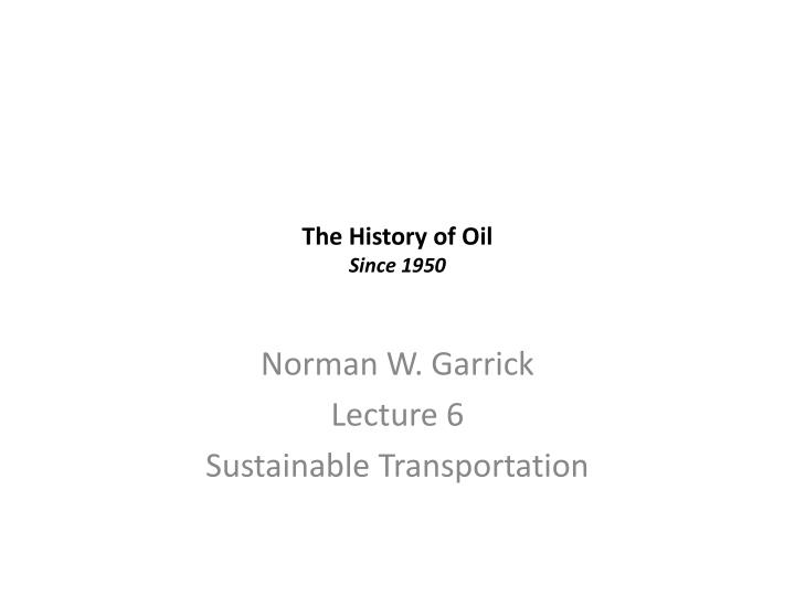 The history of oil since 1950