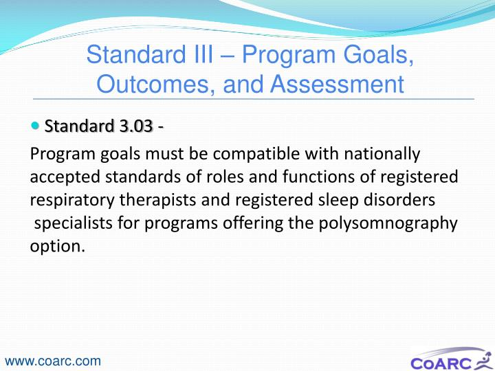 Standard III – Program Goals, Outcomes, and Assessment