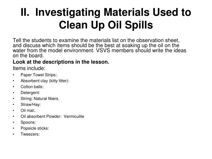 II.  Investigating Materials Used to Clean Up Oil Spills