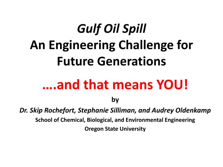 gulf oil spill an engineering challenge for future generations n.