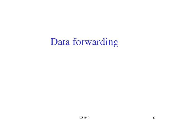 Data forwarding