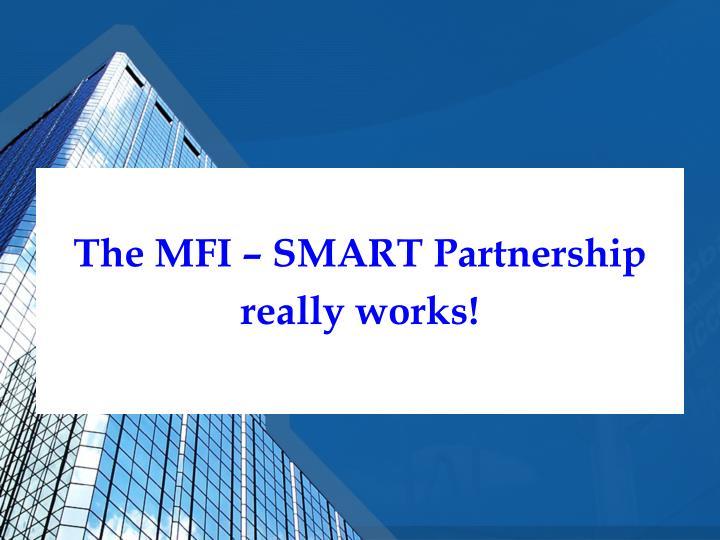 The MFI – SMART Partnership