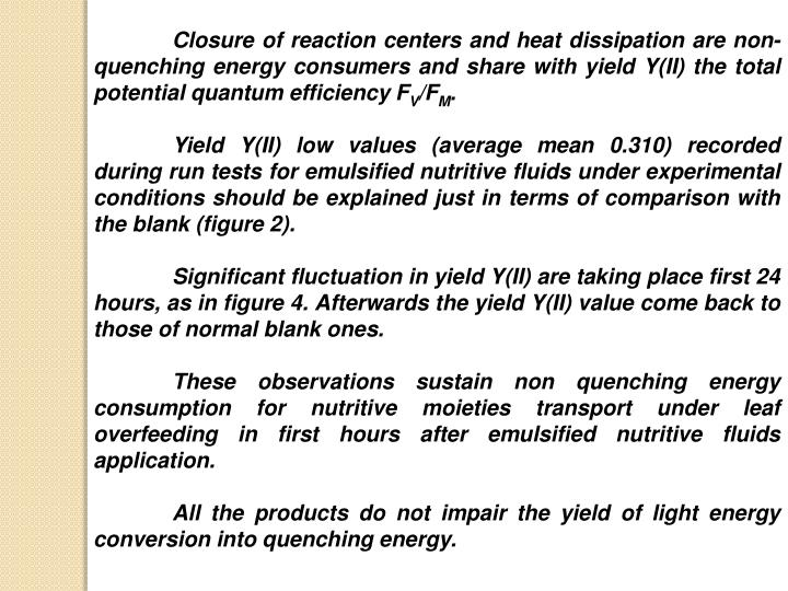 Closure of reaction centers and heat dissipation are non-quenching energy consumers and share with yield Y(II) the total potential quantum efficiency F