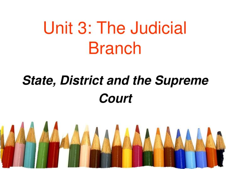 unit 3 the judicial branch
