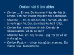 dorian vid 6 rs lder1