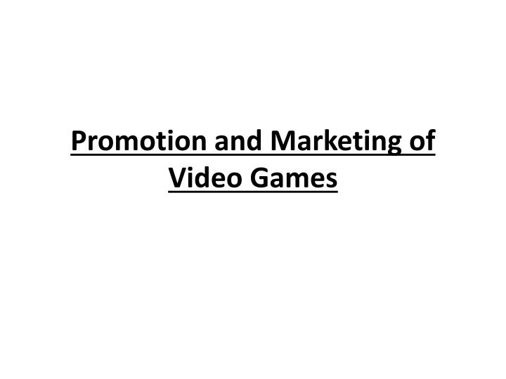 promotion and marketing of video games n.