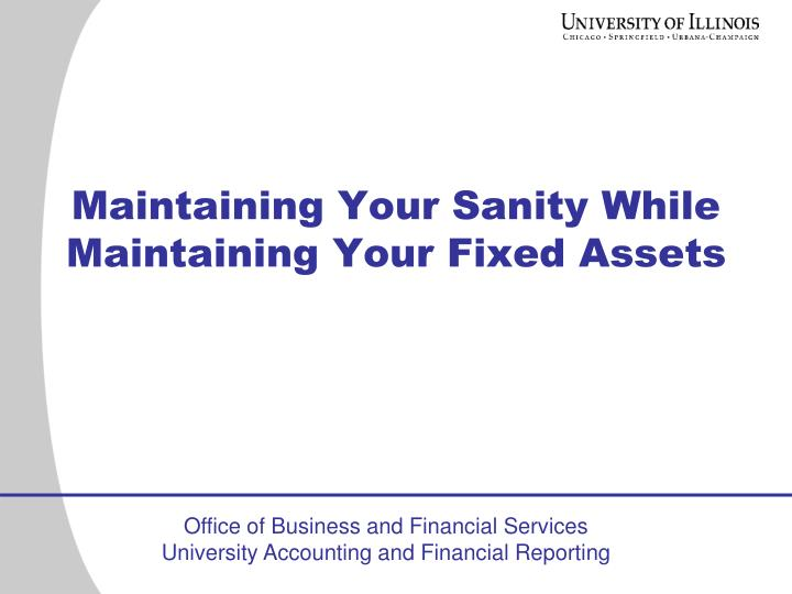 maintaining your sanity while maintaining your fixed assets n.