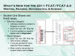 what s new for the 2011 fcat fcat 2 0 writing reading mathematics science