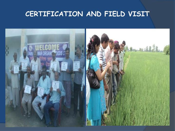 CERTIFICATION AND FIELD VISIT