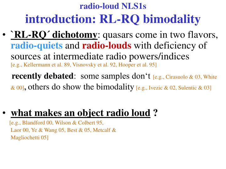 Radio loud nls1s introduction rl rq bimodality
