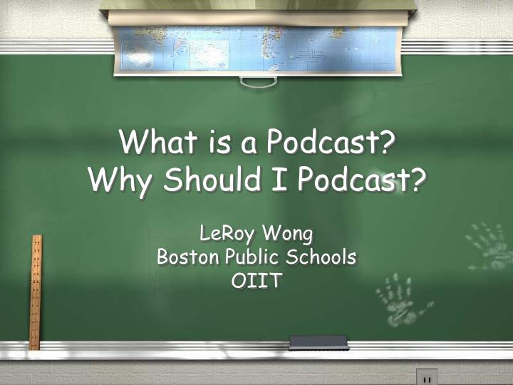 what is a podcast why should i podcast