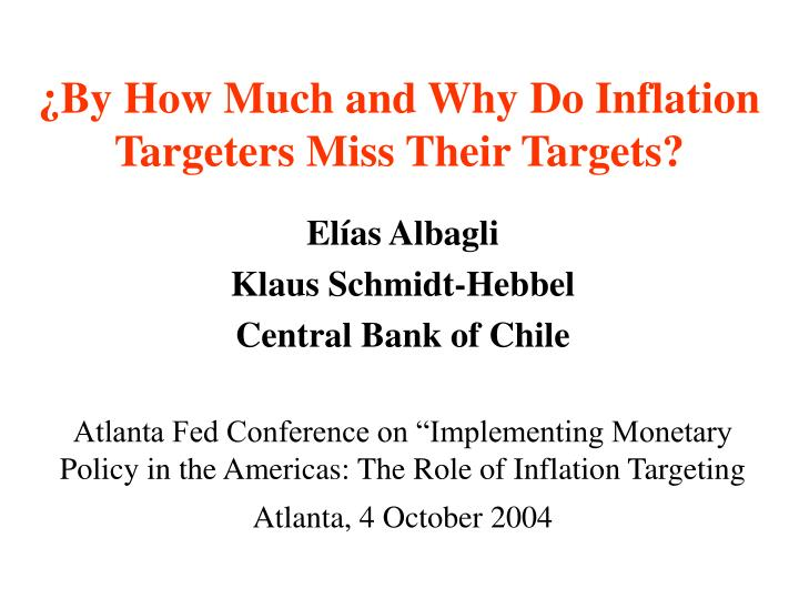 by how much and why do inflation targeters miss their targets n.
