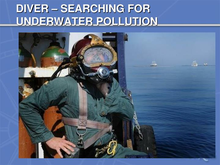 DIVER – SEARCHING FOR UNDERWATER POLLUTION