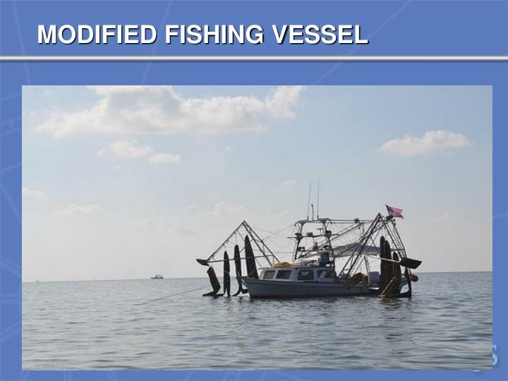 MODIFIED FISHING VESSEL