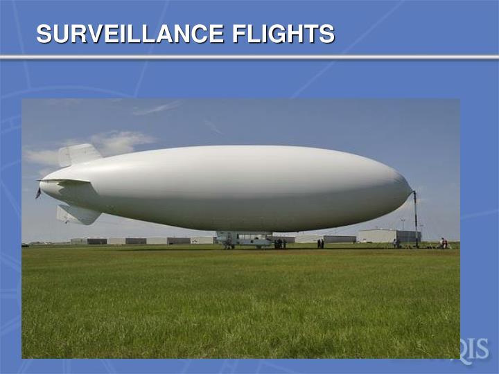 SURVEILLANCE FLIGHTS