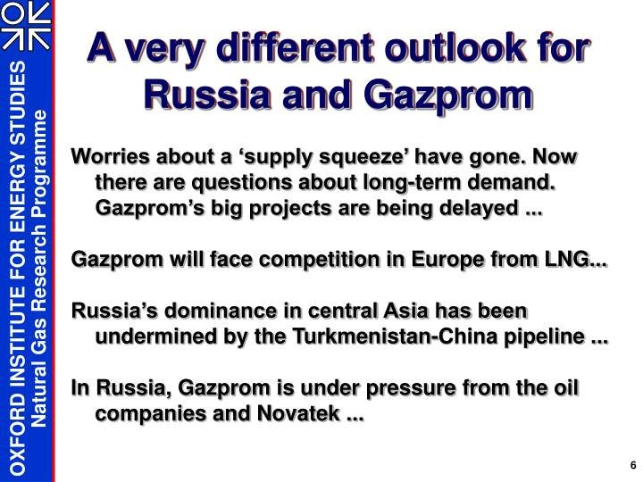 A very different outlook for Russia and Gazprom
