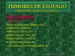 tumores de esofago carcinoma celulas escamosas13