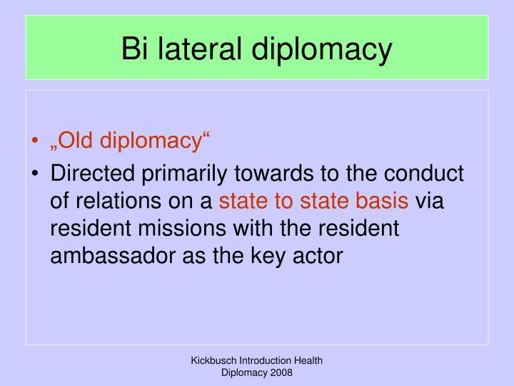 Bi lateral diplomacy