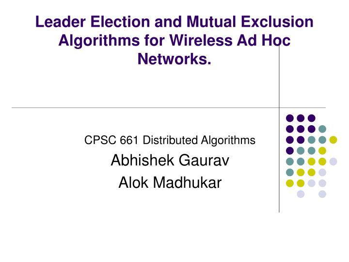 leader election and mutual exclusion algorithms for wireless ad hoc networks n.