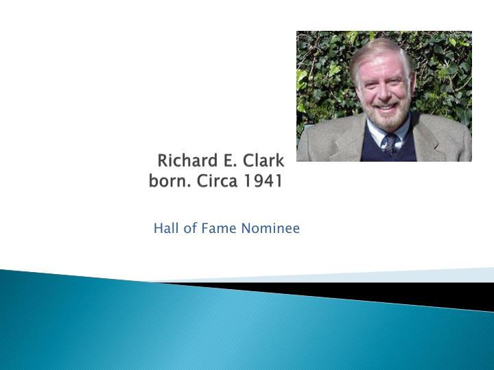 Richard e clark born circa 1941