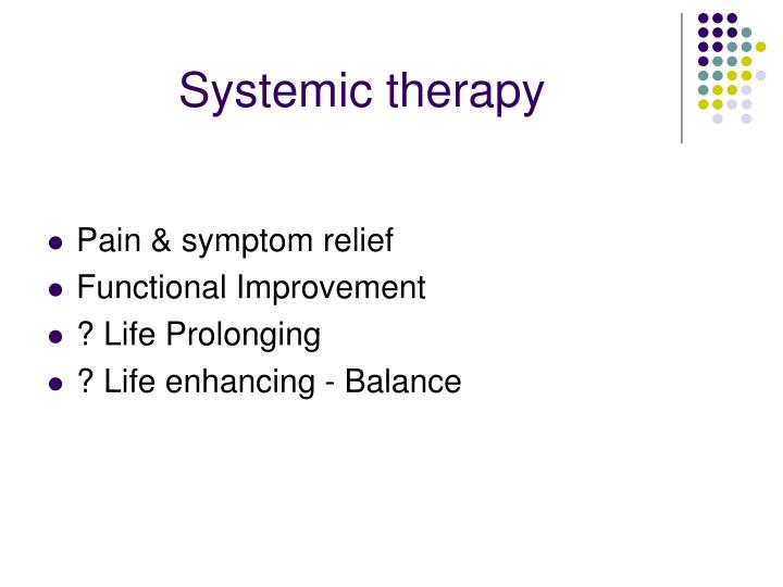 Systemic therapy