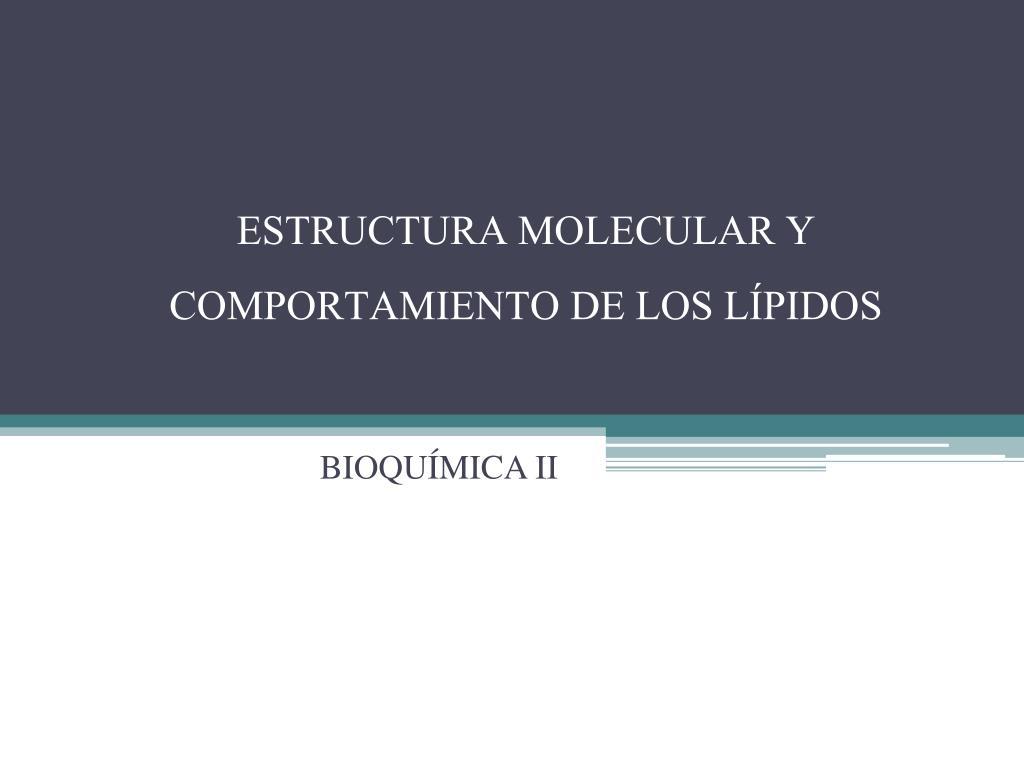 Ppt Estructura Molecular Y Comportamiento De Los Lípidos