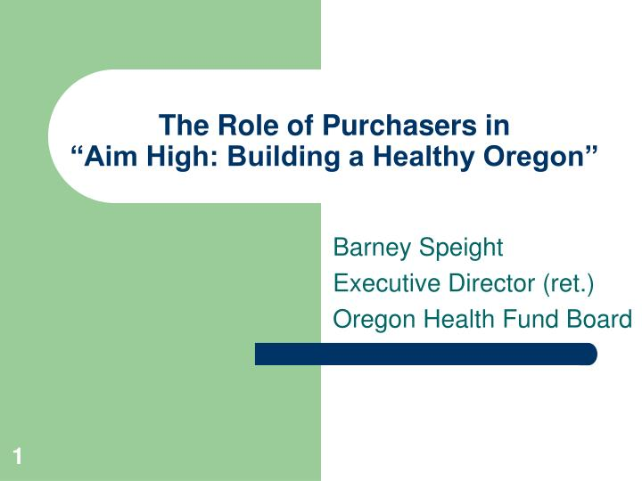 The role of purchasers in aim high building a healthy oregon