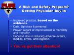 a risk and safety program getting physician buy in