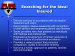 searching for the ideal insured