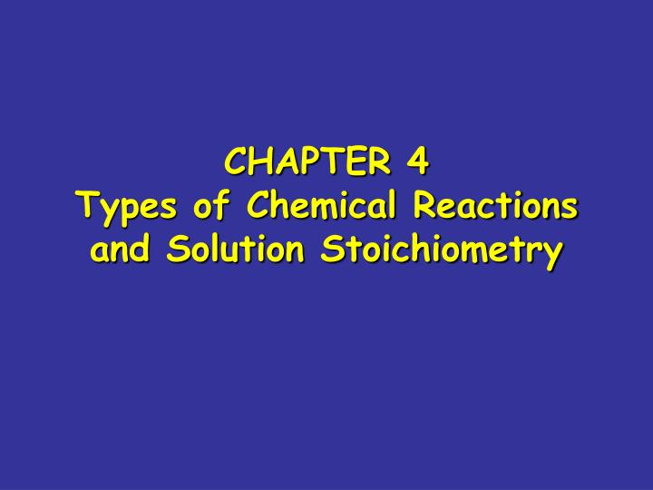 chapter 4 types of chemical reactions and solution stoichiometry n.