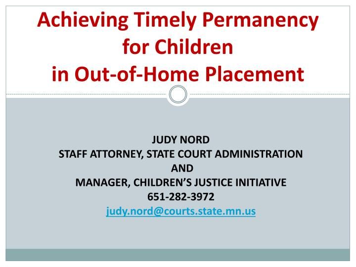 achieving timely permanency for children in out of home placement n.
