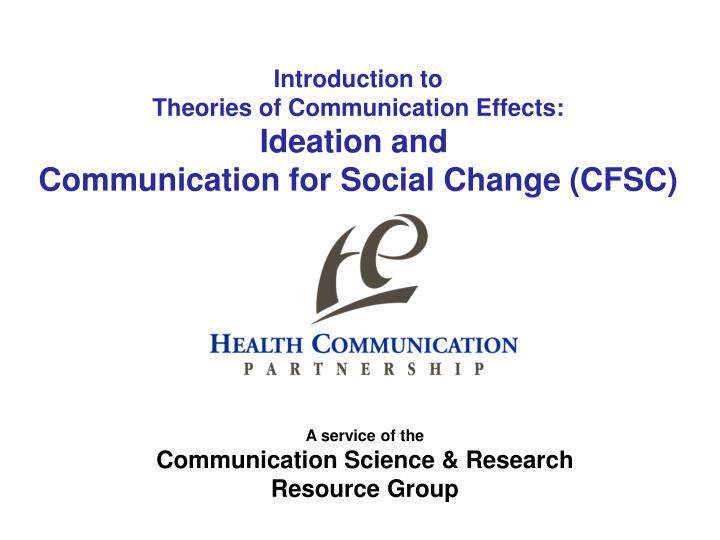 introduction to communication in health social Module 8: conclusion health communication is an important field of study in the area of global as well overcome any social distance that may be present.